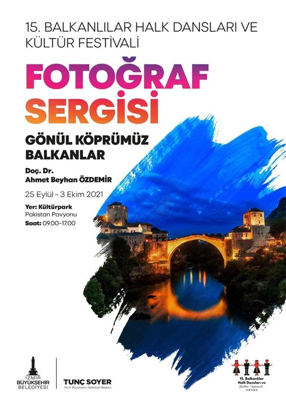 15. Balkanlılar Halk Dansları ve Kültür Festivali - Gönül Köprümüz Balkanlar Fotoğraf Sergisi