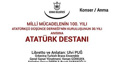 Milli Mücadelenin 100. Yılı Atatürkçü Düşünce Derneğinin 30. Yılı  Anısına Atatürk Destanı
